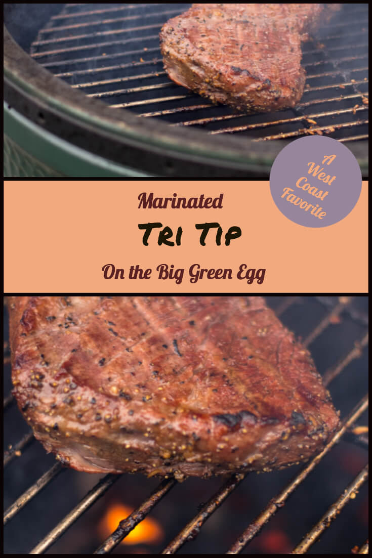 Marinated Tri Tip on the Big Green Egg #BigGreenEgg #BGE #TriTip #Grill #Grilling