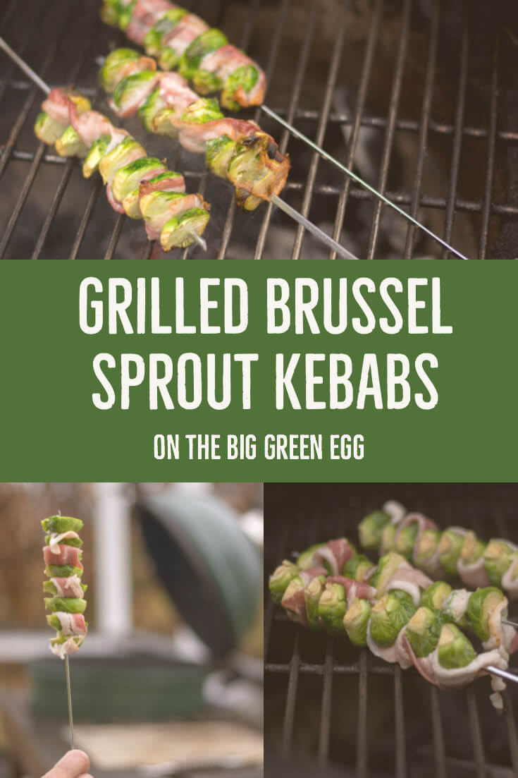 Grilled Bacon Brussel Sprout Kebabs on the Big Green Egg