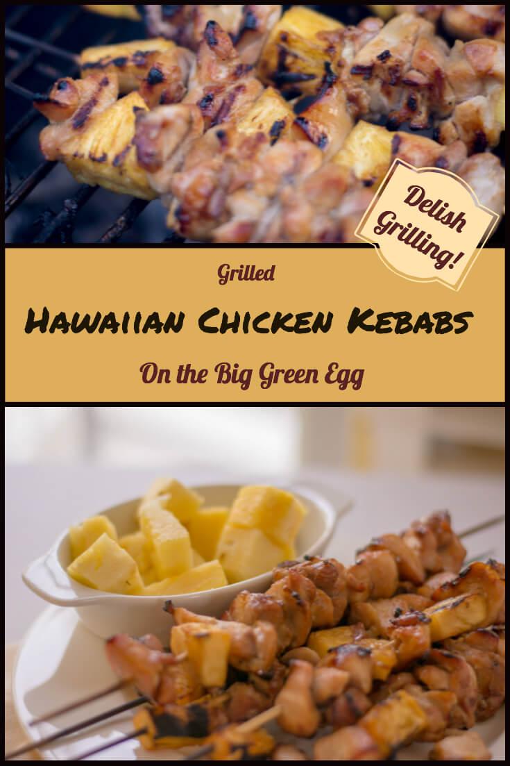 Grilled Hawaiian Chicken Kebabs #grilling #biggreenegg #hawaiian #pineapple #kebabs #kabobs #grill