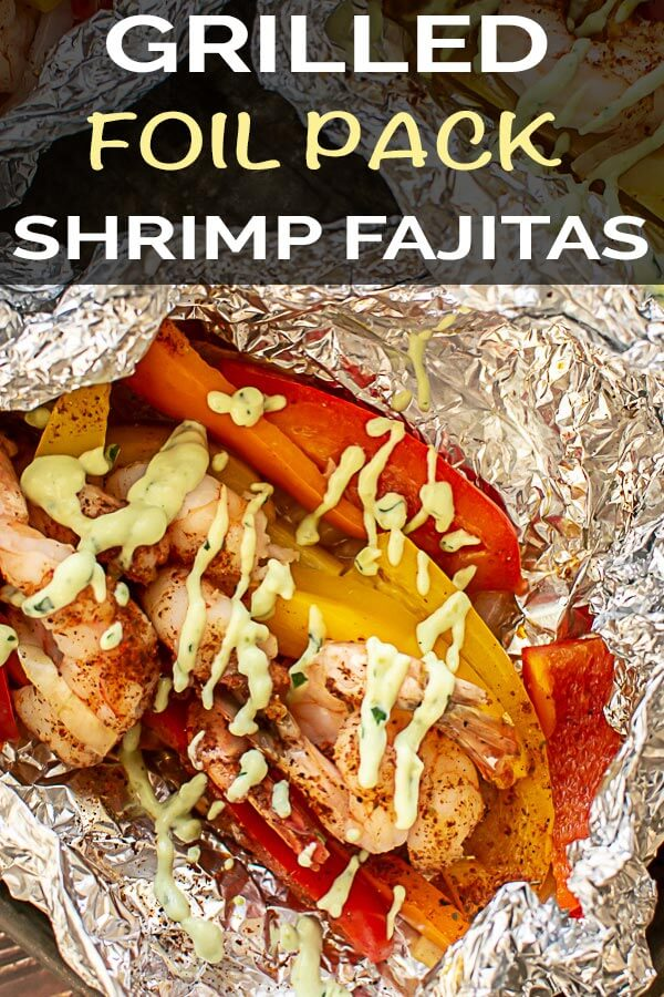 Grilled Foil Pack Fajitas are a Grilling Classic!  Topped with Homemade Fajita Seasoning and a Simple Avocado Dressing, this is sure to please! #Fajita #ShrimpFajitas #FoilPack #BGE #BigGreenEgg #Grill #Grilling #EasyDinner #Shrimp #Seafood