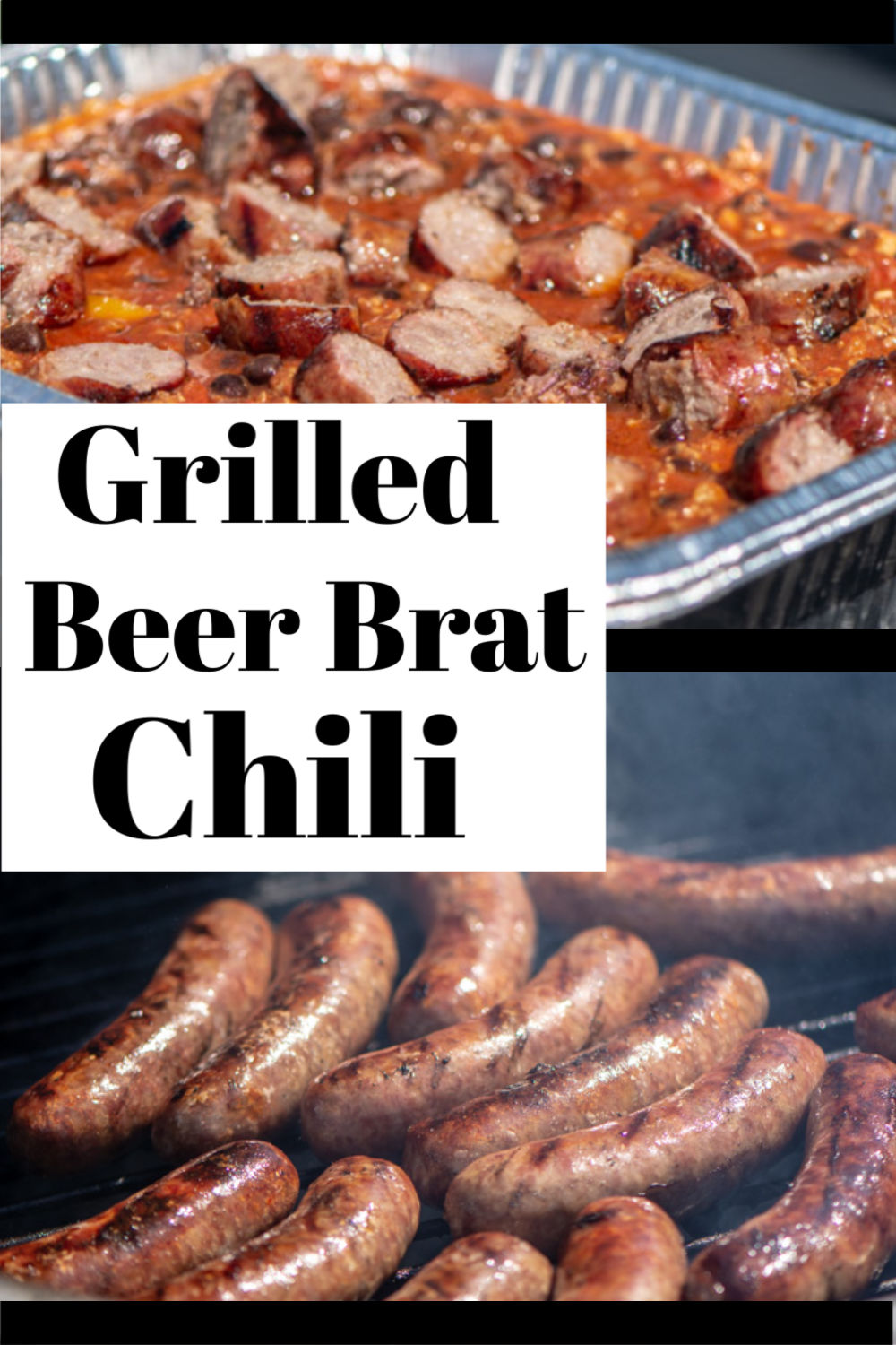 Grilled Beer Brat Chili - Use a disposable pan on the grill to make the perfect tasty chili for any BBQ or Game #Beer #BeerBrats #Brats #BBQ #Grill #BGE #BigGreenEgg #Football