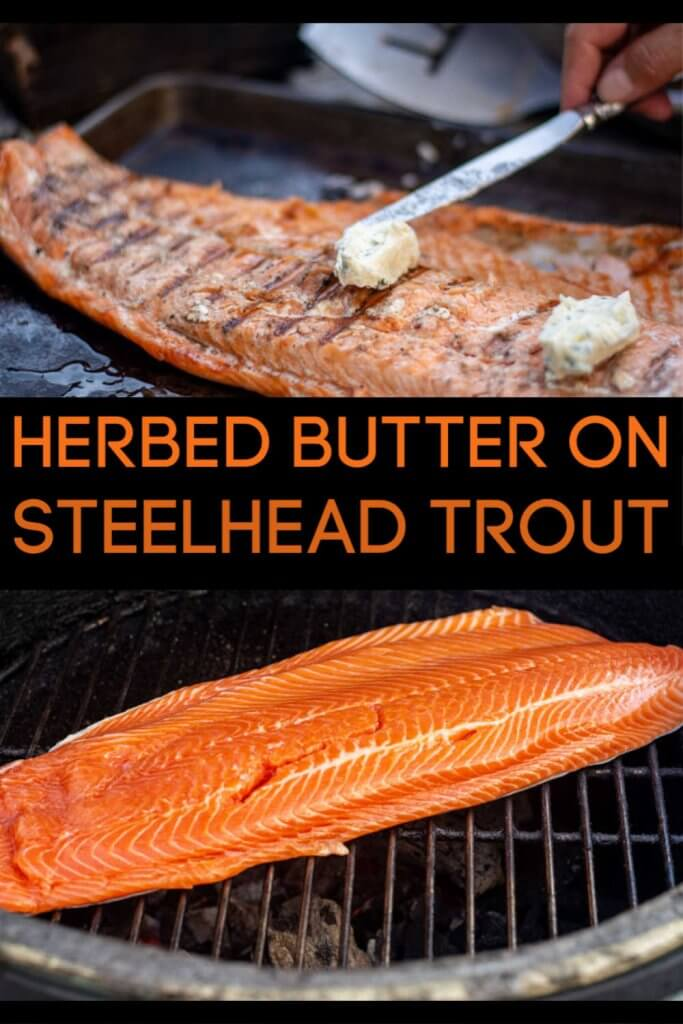 Grilled Steelhead Trout with Herbed Butter is one of the easiest fish to cook for a BBQ or a special dinner. Cooked over Direct Heat, this will become a Family Favorite
