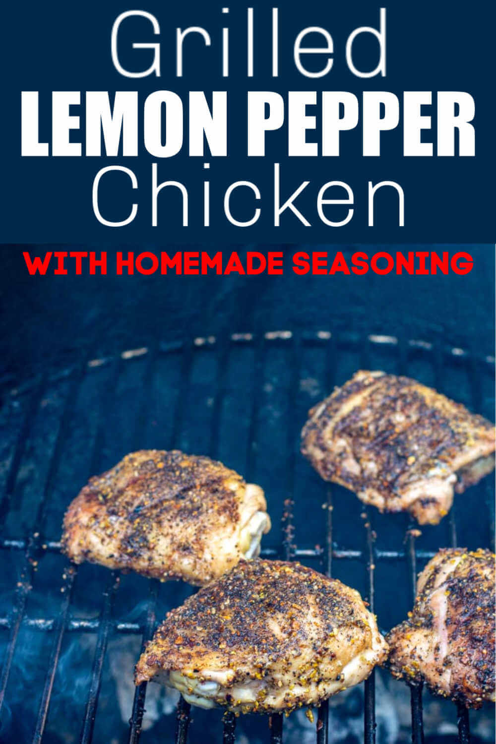 Grilled Lemon Pepper Chicken Thighs