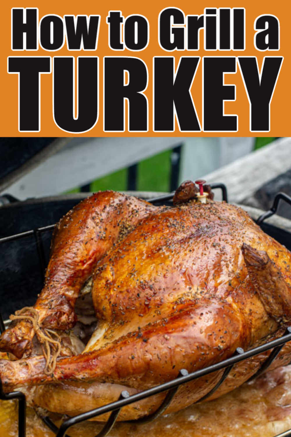 Grilled Whole Turkey – Juicy and Delicious