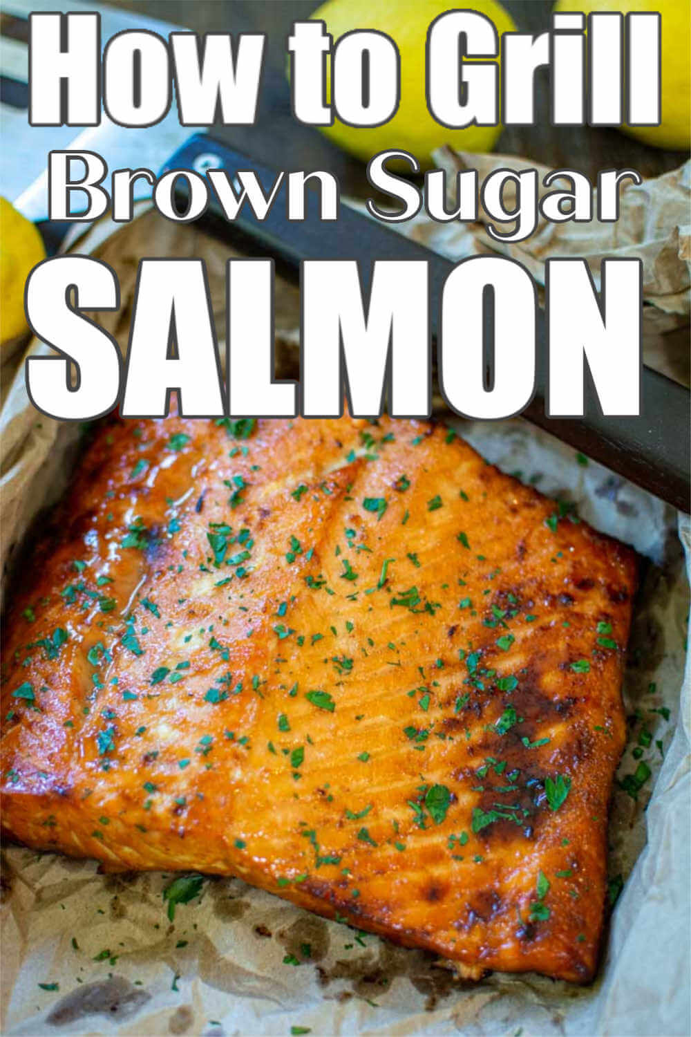 How to Make Grilled Brown Sugar Salmon
