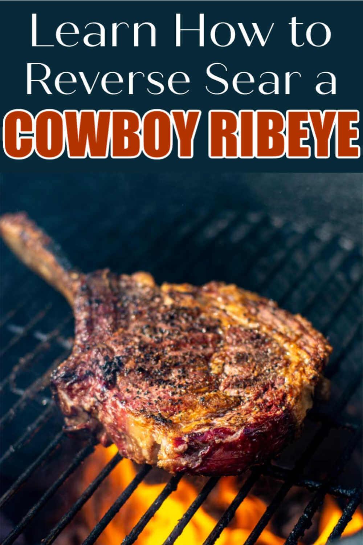 How to Grill a Reverse Sear Cowboy Ribeye