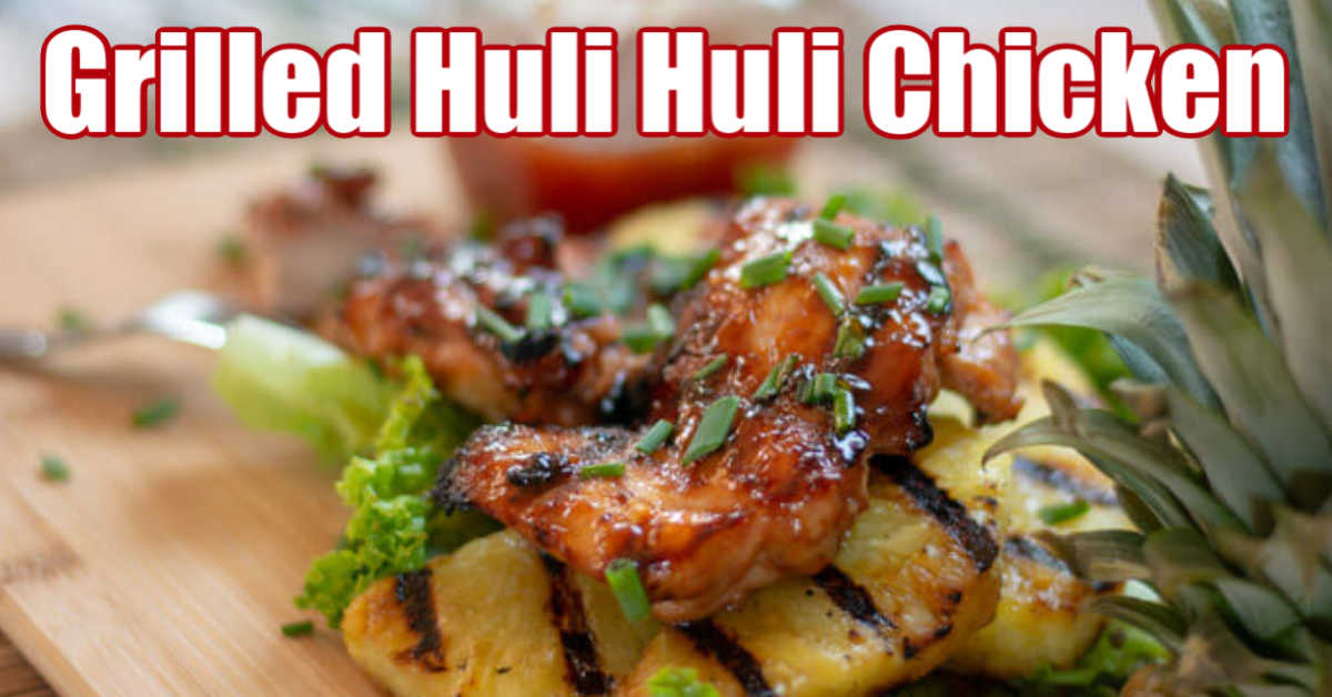 freshly grilled huli huli chicken on grilled pineapple slices