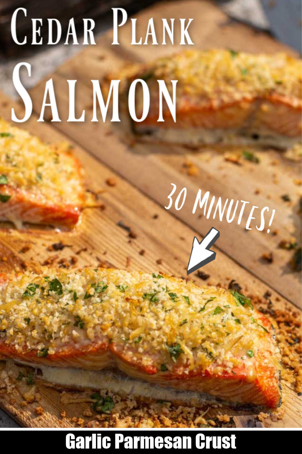 Garlic Parmesan Crusted Salmon on a Cedar Plank