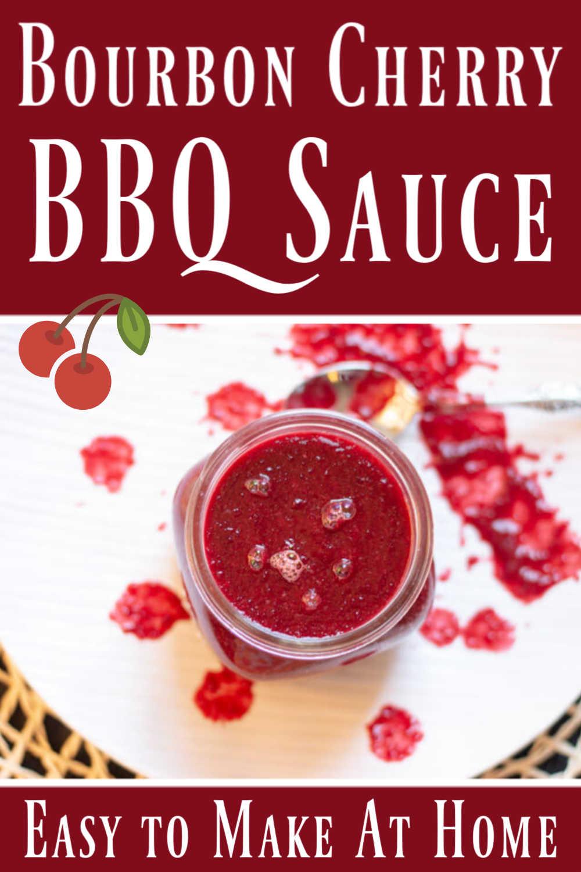Easy Homemade Cherry Bourbon BBQ Sauce Recipe
