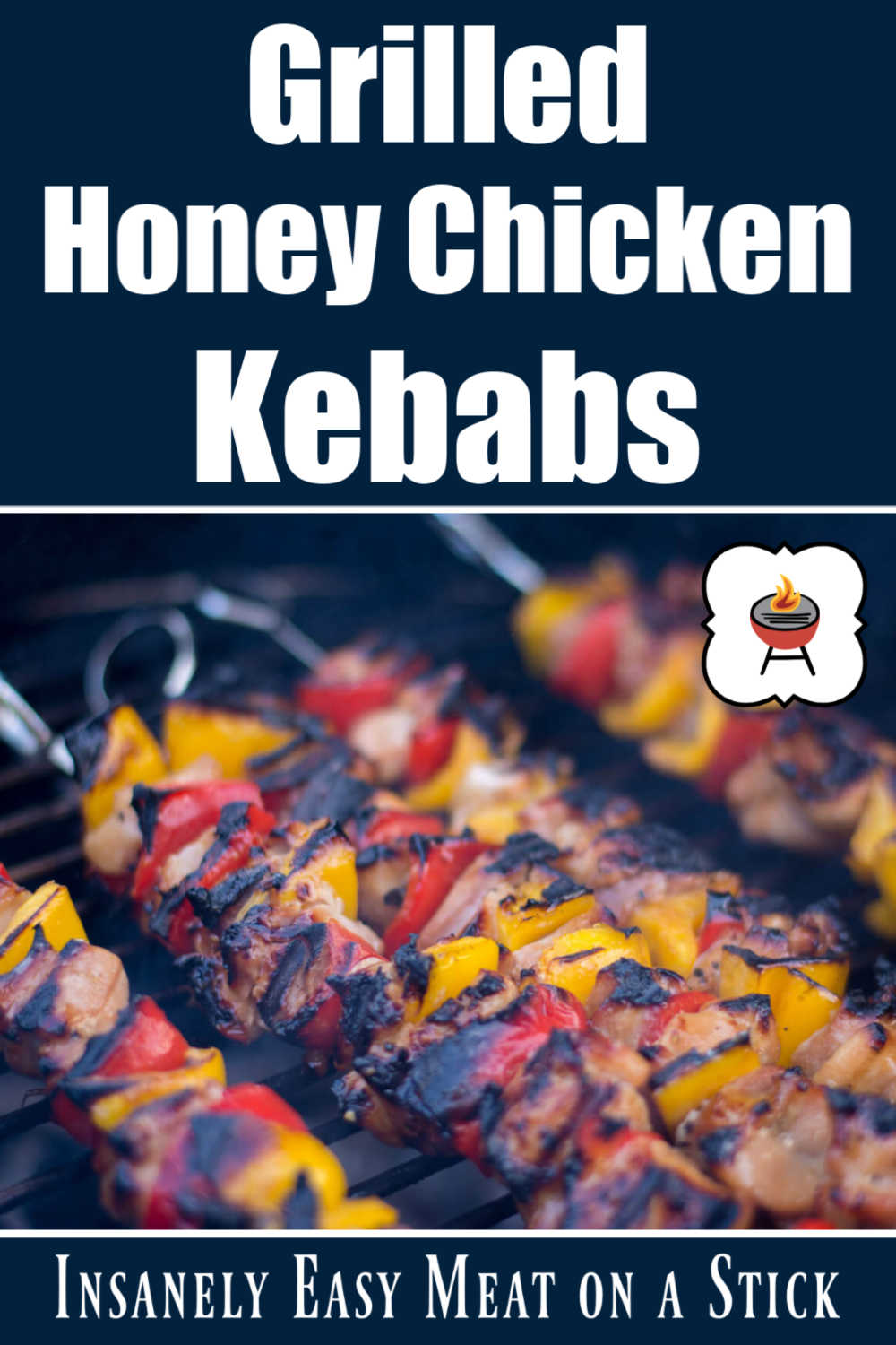 Grilled Honey Chicken Kebabs - Sweet Delicious Marinade