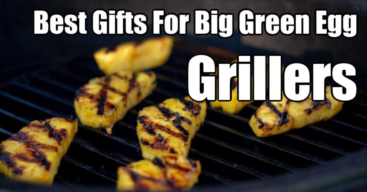 grilled pineapple on the GrillGrate and text that reads the best gifts for big green egg grillers