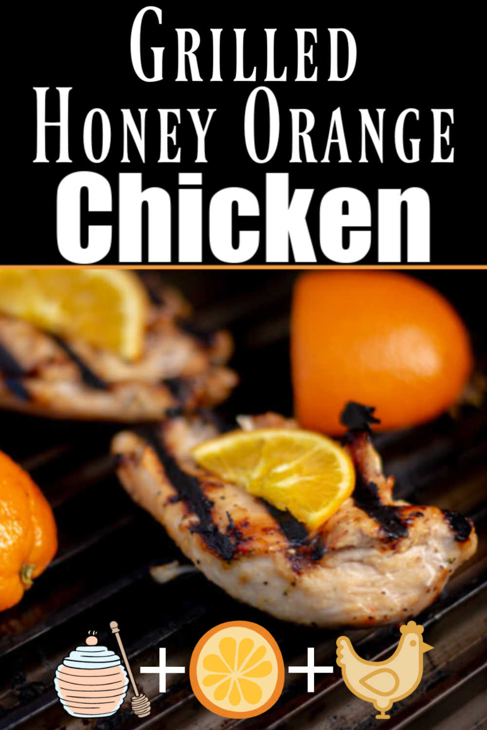 Grilled Honey Orange Chicken Recipe