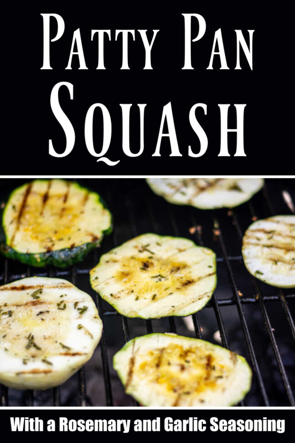 Grilled Patty Pan Squash – 10 Minute Grilled Veggie