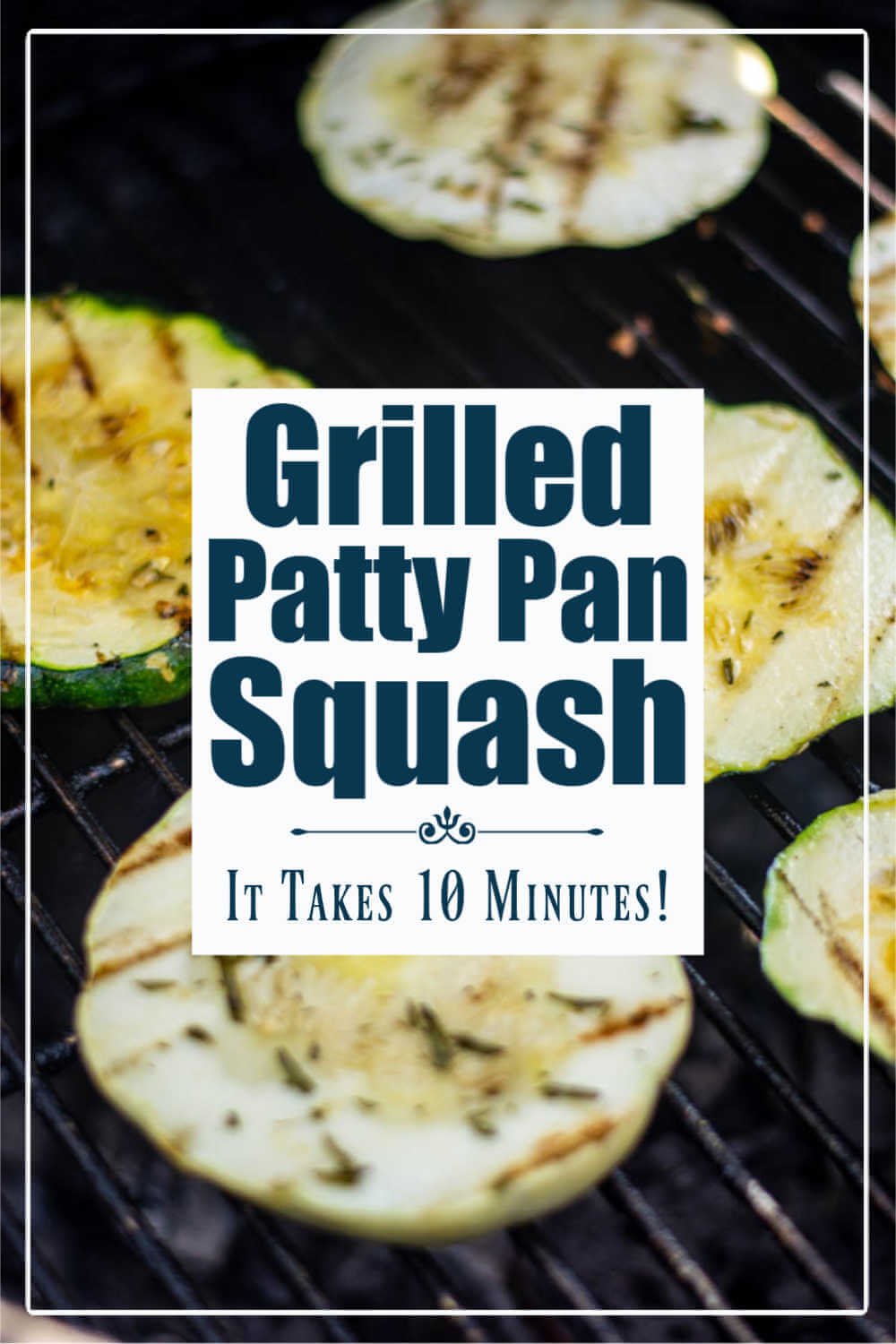 Grilled Patty Pan Squash - 10 Minute Grilled Veggie
