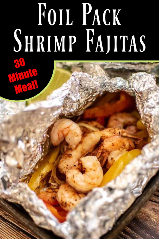 Grilled Foil Pack Shrimp Fajitas