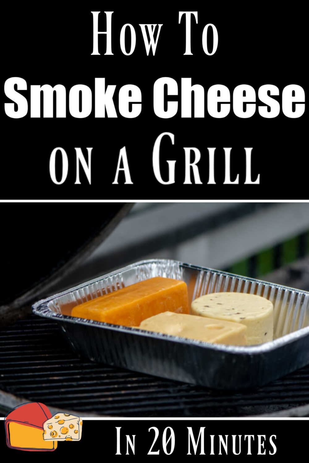 How to Smoke Cheese on the Grill