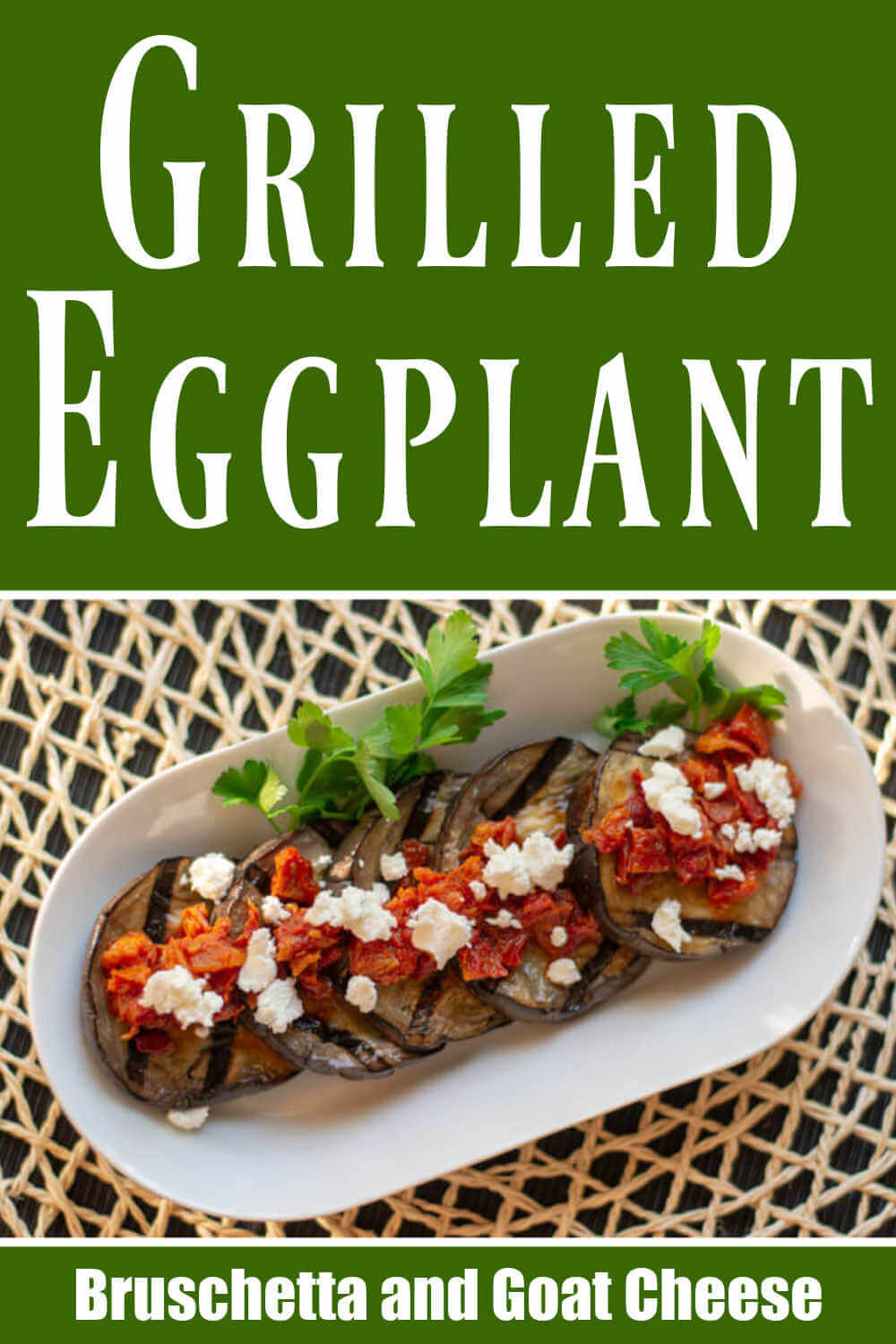 Grilled Eggplant, Bruschetta and Goat Cheese
