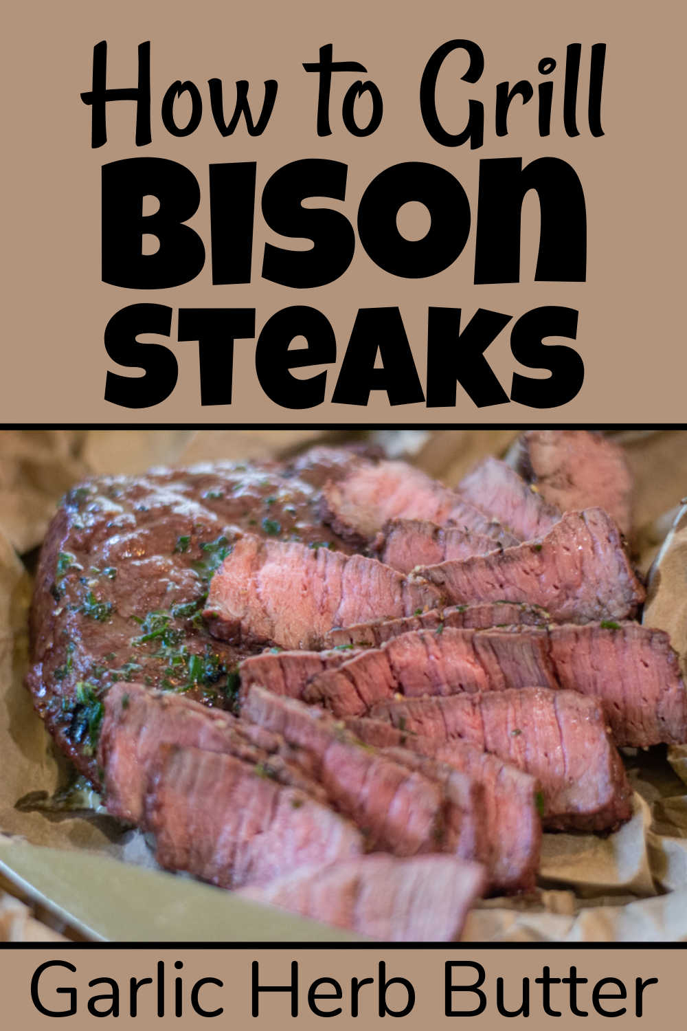 Grilled Bison Steaks {25 Minutes}