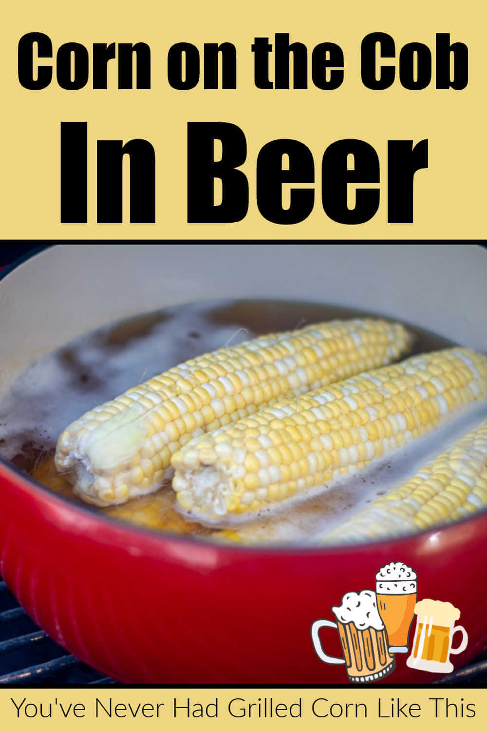 Grilled Beer Corn on the Cob