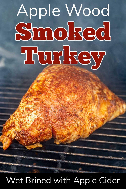 Smoked Apple Cider Brined Turkey Breast