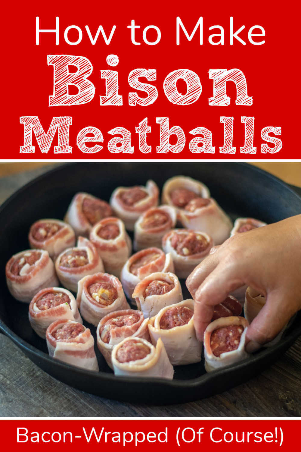 Bacon Wrapped Grilled Bison Meatballs