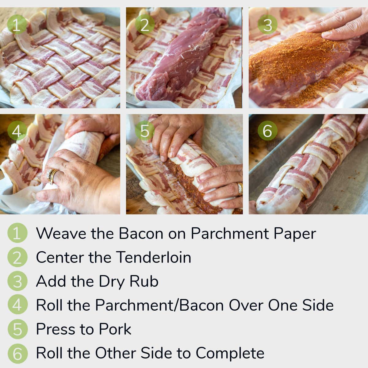 six photos showing how to weave, season, and wrap the pork tenderloin in bacon