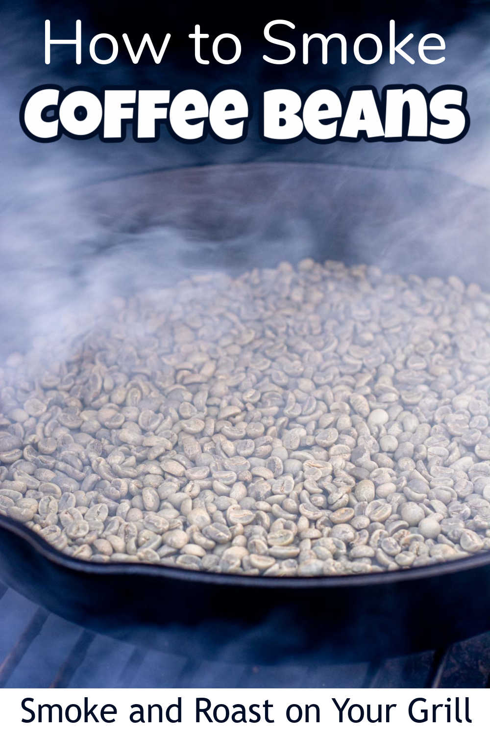 How to Roast and Smoke Coffee Beans on the Grill {30 Minutes}