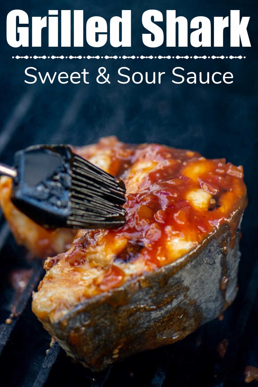 Grilled Sweet and Sour Shark Steaks {15 Minutes}