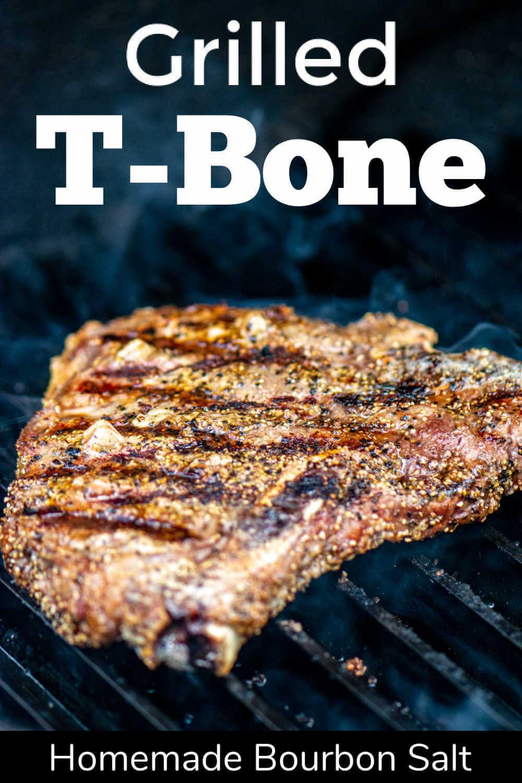 Grilled Bourbon Salt T Bone Steak