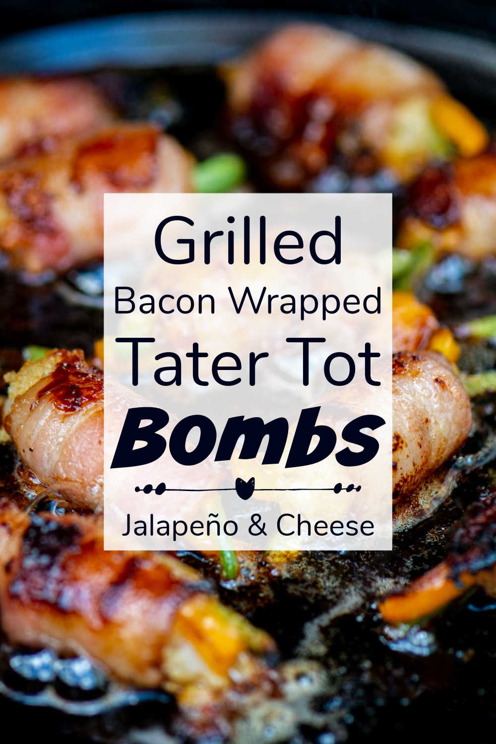 Grilled Bacon Wrapped Tater Tot Bombs {10 Minutes}