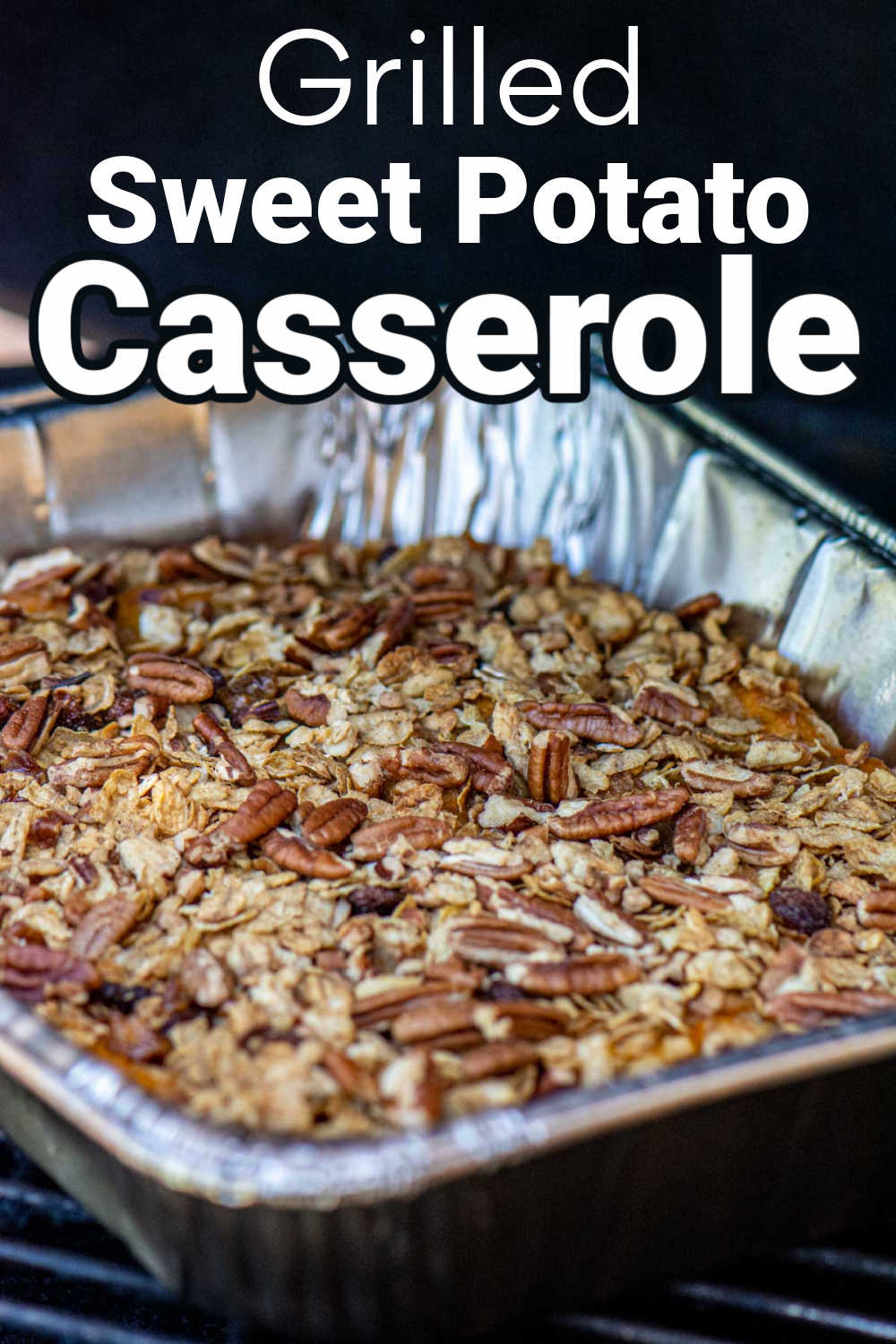 Grilled Sweet Potato Casserole {45 minutes}