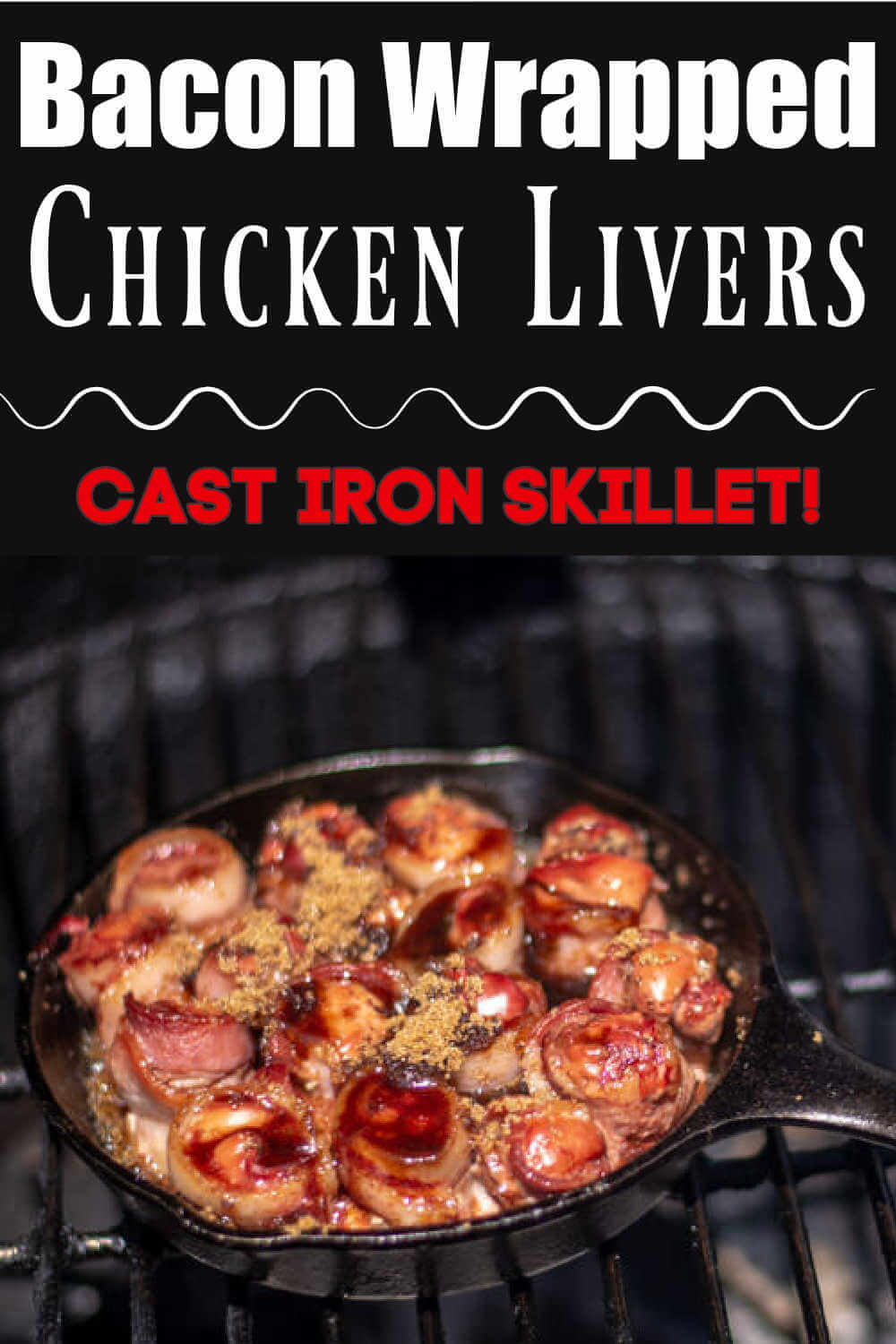 Grilled Chicken Livers Wrapped in Bacon {35 Minutes}
